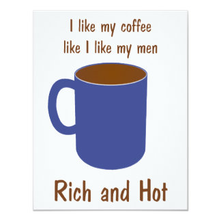 Rich and hot! Coffee like men t-shirts and gifts Card