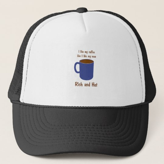 Rich and hot! Coffee like men t-shirts and gifts Trucker Hat