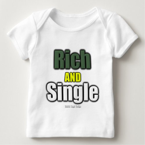 Rich AND Single Baby T_Shirt