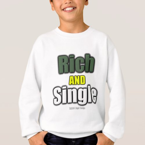 Rich AND Single Sweatshirt