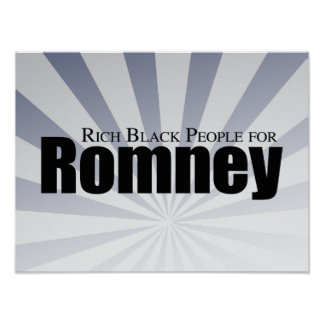 RICH BLACK PEOPLE FOR ROMNEY.png Posters