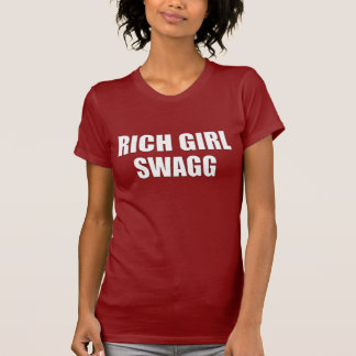 Rich Girl Swagg T-shirt