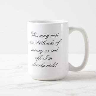 Rich mans mug