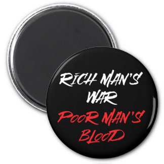 Rich Man's War, Poor Man's Blood Magnet