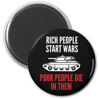 Rich People Start Wars Magnet