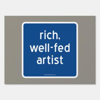 rich, well-fed artist lawn sign