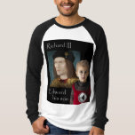 Richard III and his little son Edward T-Shirt