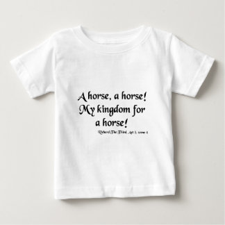 "Richard III ""My Kingdom for a Horse"" Items Baby T-Shirt"