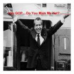 "Richard Nixon ""Miss Me todavía?"" Poster"