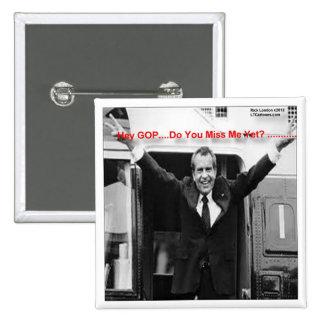 """Richard Nixon """"Miss Me todavía?"""" Regalos y camiset Pin Cuadrado"""