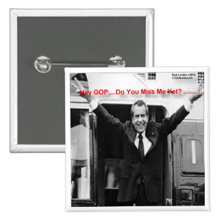 "Richard Nixon ""Miss Me Yet?"" Funny Gifts & Tees Button"