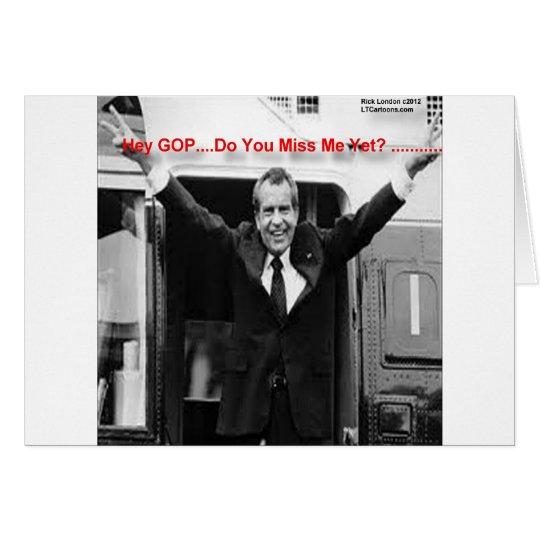 "Richard Nixon ""Miss Me Yet?"" Funny Gifts & Tees Card"