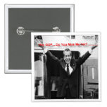 "Richard Nixon ""Miss Me Yet?"" Funny Gifts & Tees Pinback Button"