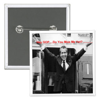 "Richard Nixon ""Miss Me Yet?"" Funny Gifts & Tees Pinback Button"