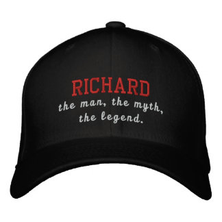 Richard the man, the myth, the legend embroidered baseball caps
