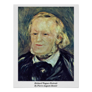 Richard Wagner-Portrait By Pierre-Auguste Renoir Posters