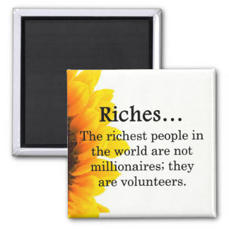 Riches from Volunteering 2 Inch Square Magnet