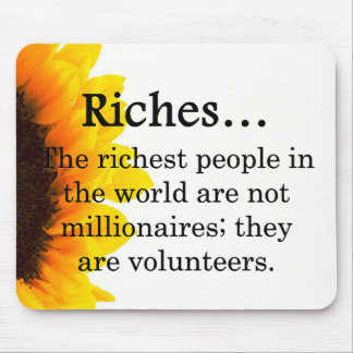 Riches from Volunteering Mouse Pad