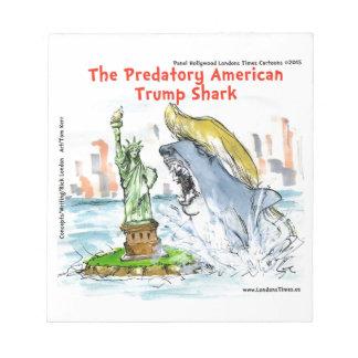 Rick London Funny Trump Shark Notepad