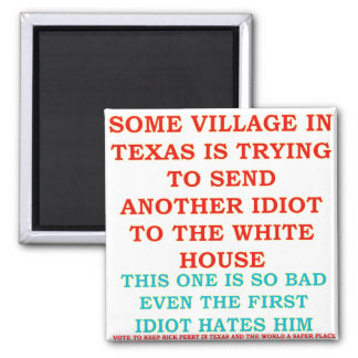 RICK PERRY COWBOY VILLAGE IDIOT 2 INCH SQUARE MAGNET