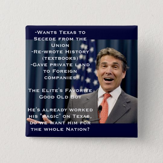 Rick Perry for President!?!?!?! Button