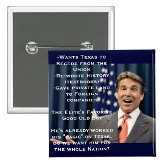 Rick Perry for President!?!?!?! Buttons