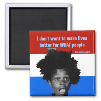 Rick Santorum Black People Speech, campaign 2012 Magnet