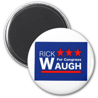 Rick Waugh for Congress 2 Inch Round Magnet