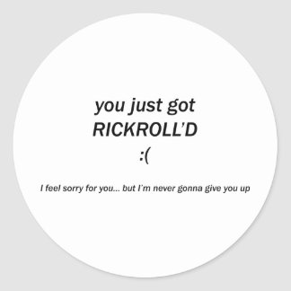 Rickroll'd Classic Round Sticker