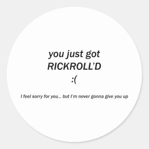 Rickroll'd Round Sticker