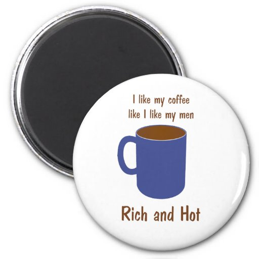 ¡Rico y caliente! El café tiene gusto de las camis Imán Redondo 5 Cm