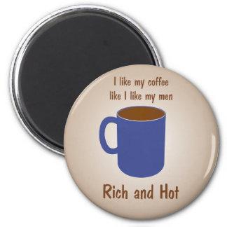 ¡Rico y caliente! El café tiene gusto de los Imán Redondo 5 Cm