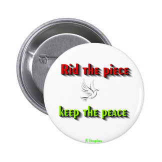 Rid the peace keep the peace,message of peace 2 inch round button