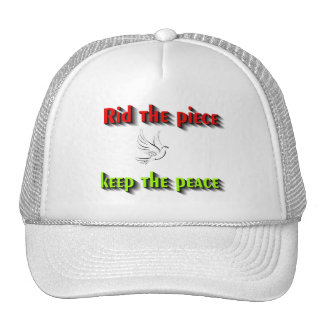 Rid the peace keep the peace,message of peace trucker hat