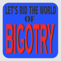 Rid the World of Bigotry Stickers