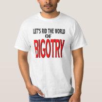Rid the World of Bigotry T-Shirt