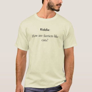 Riddle:, How are farriers like cats? T-Shirt