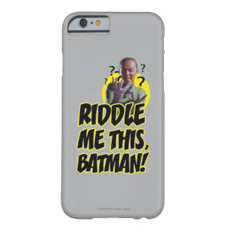 Riddle Me This Batman Barely There iPhone 6 Case