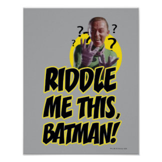 Riddle Me This Batman Posters
