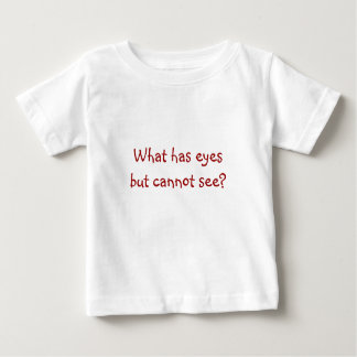 Riddle Me T's-What has eyesbut cannot see? Baby T-Shirt