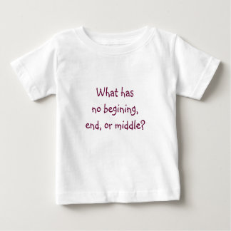 Riddle Me T's-What has no begining Infant T-shirt