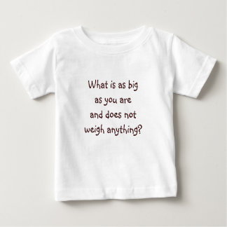 Riddle Me T's-What is as big as you Baby T-Shirt