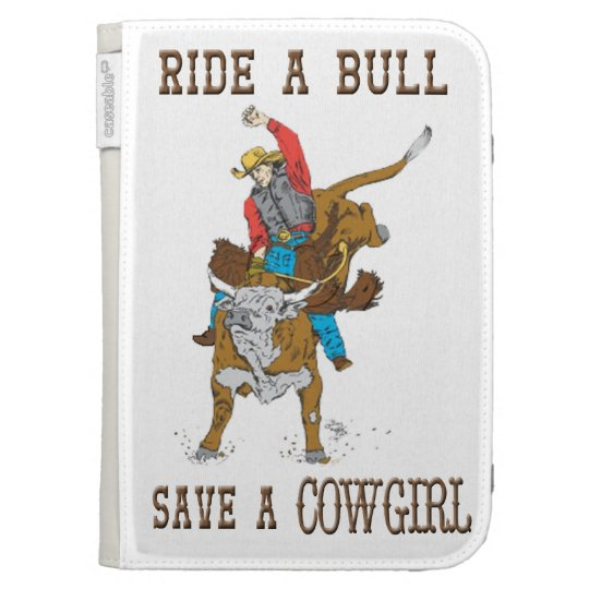 """Ride A Bull Save A Cowgirl"" Western Kindle Case"