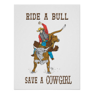 """Ride A Bull Save A Cowgirl"" Western Poster"