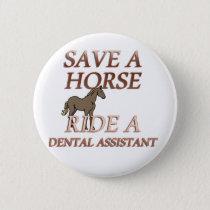 Ride a Dental Assistant Button