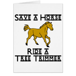 ride a tree trimmer card