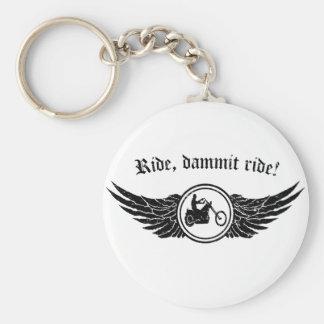 Ride dammit, ride! keychain