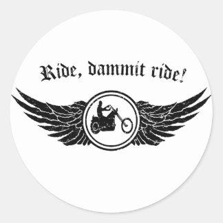 Ride dammit ride round sticker
