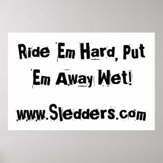 """Ride 'em hard, put 'em away wet!"" Sledders.com Poster"