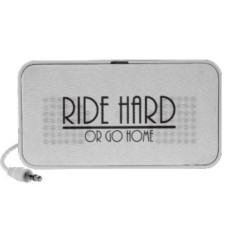 Ride hard or go home speakers